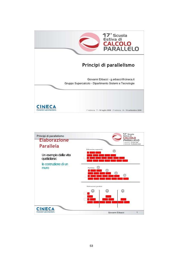 Principi di parallelismo                                             Giovanni Erbacci - g.erbacci@cineca.it               ...