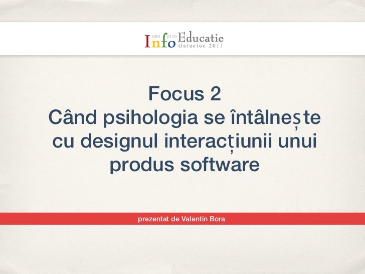 Focus 2 - Principii de psihologie aplicata in software