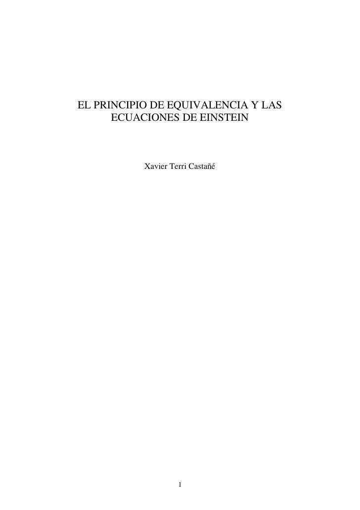 EL PRINCIPIO DE EQUIVALENCIA Y LAS      ECUACIONES DE EINSTEIN           Xavier Terri Castañé                    1