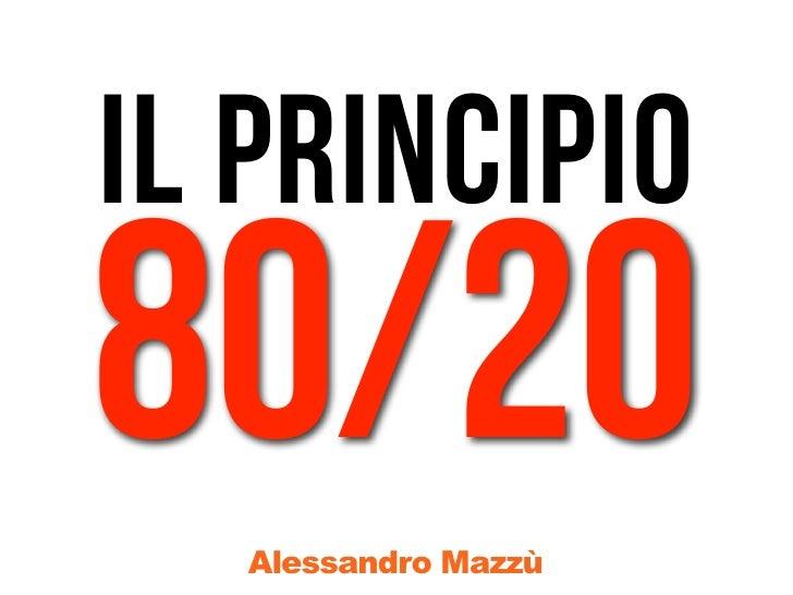 il principio80/20   Alessandro Mazzù