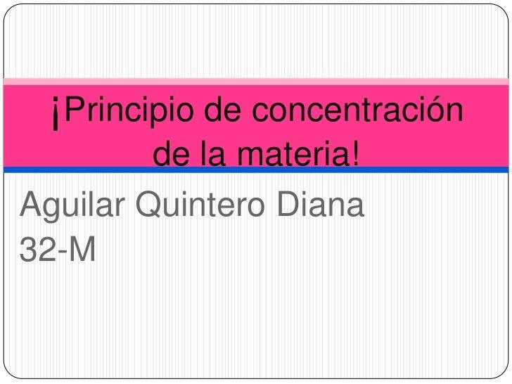 Principio de concentración de la materia!