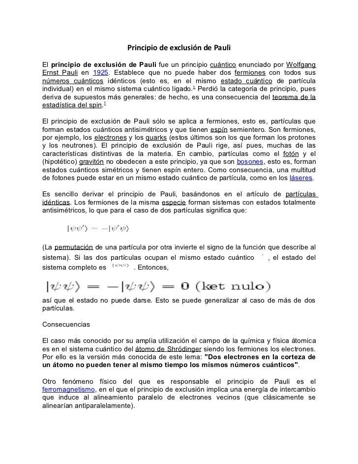 Principio de exclusión de PauliEl principio de exclusión de Pauli fue un principio cuántico enunciado por WolfgangErnst Pa...