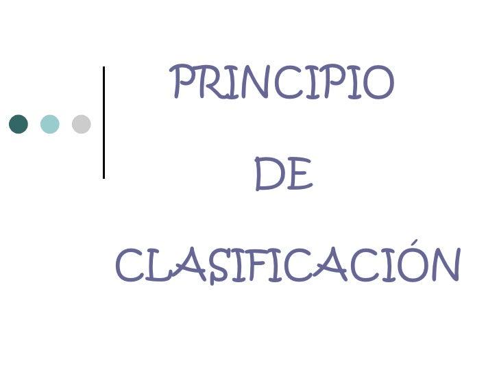 PRINCIPIO    DE  CLASIFICACIÓN