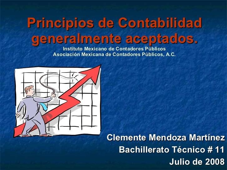Principios de Contabilidad generalmente aceptados. Instituto Mexicano de Contadores Públicos Asociación Mexicana de Contad...
