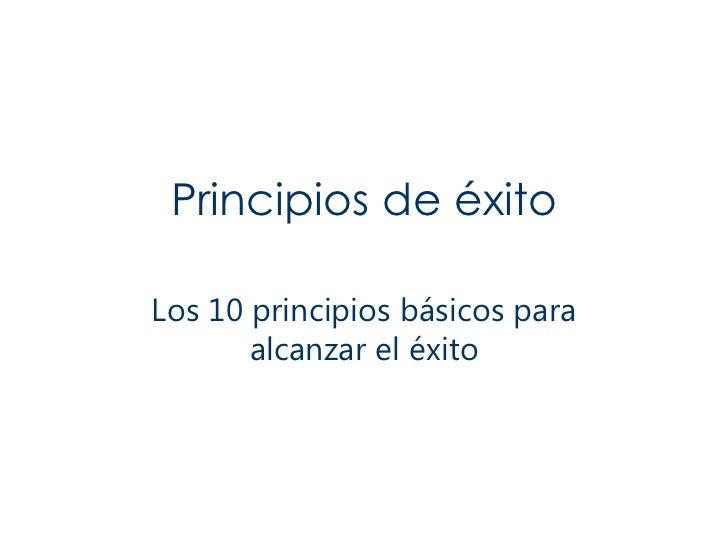 Principios de éxito Los 10 principios básicos para alcanzar el éxito