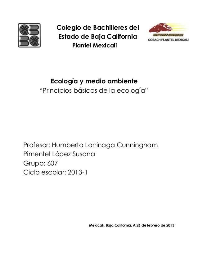 Colegio de Bachilleres del         Estado de Baja California              Plantel Mexicali        Ecología y medio ambient...