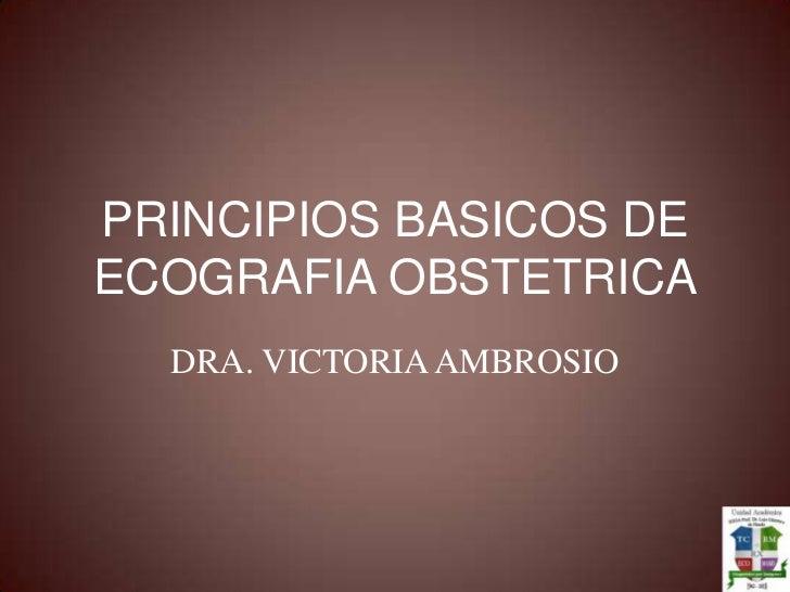 Principios basicos de ecografia obstetrica Vicky
