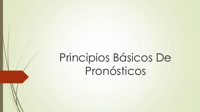 Principios Básicos De Pronósticos