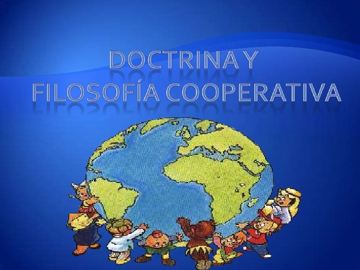 La doctrina cooperativa es unaasociación donde se unen esfuerzospara superar dificultades y satisfacerdemandas institucion...