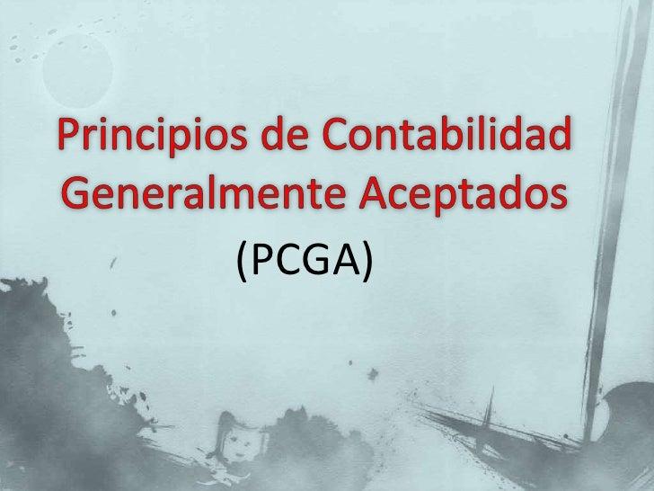 Principios de Contabilidad Generalmente Aceptados (PCGA)