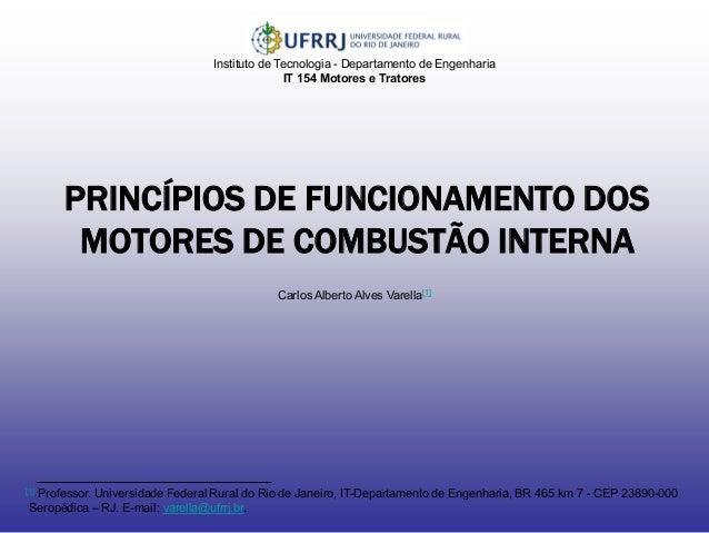 PRINCÍPIOS DE FUNCIONAMENTO DOS MOTORES DE COMBUSTÃO INTERNA  Instituto de Tecnologia - Departamento de Engenharia IT 154 ...