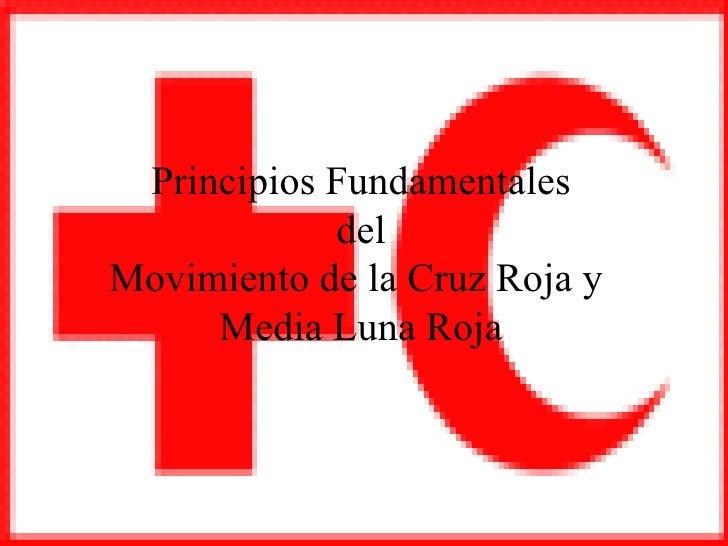 Principios Fundamentales del Movimiento de la Cruz Roja y  Media Luna Roja