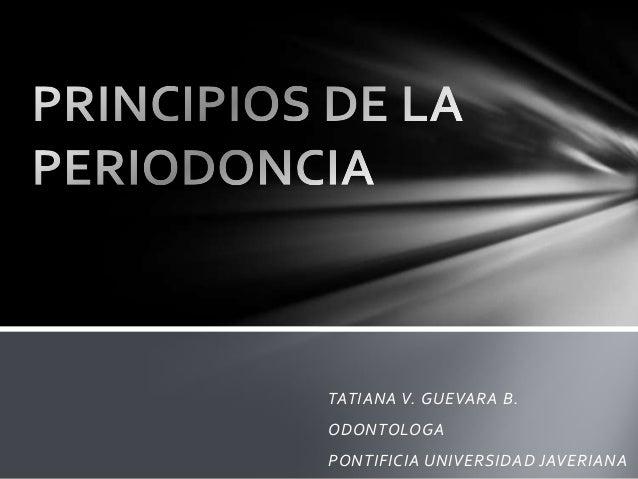 TATIANA V. GUEVARA B. ODONTOLOGA PONTIFICIA UNIVERSIDAD JAVERIANA