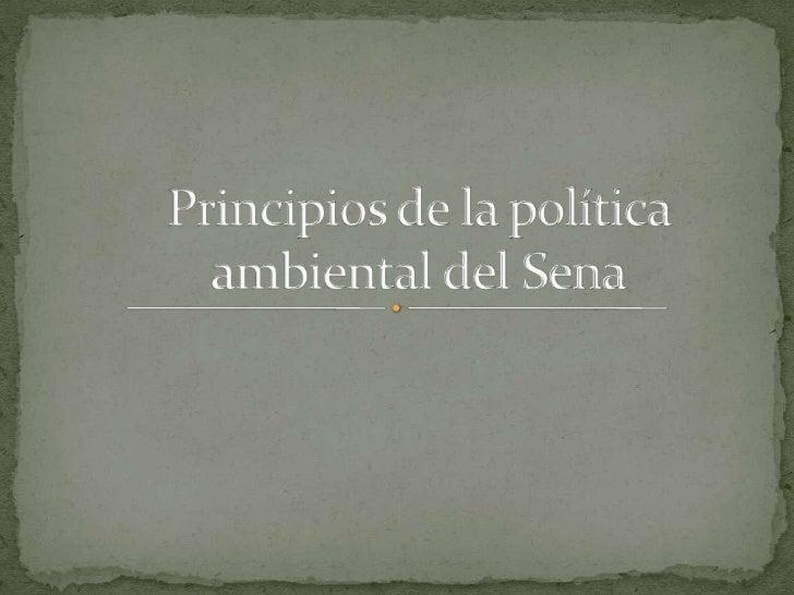 Principios de la política ambiental del Sena<br />