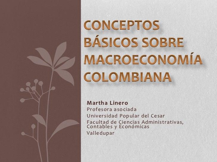 Martha LineroProfesora asociadaUniversidad Popular del CesarFacultad de Ciencias Administrativas,Contables y EconómicasVal...
