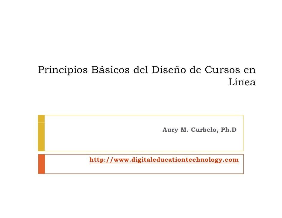 Principios Básicos d l Diseño de Cursos en P i i i Bá i       del Di ñ d C                                      Línea     ...
