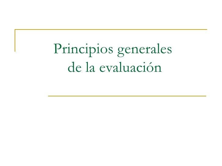 Principios Generales De La EvaluacióN