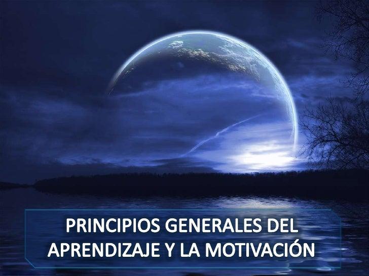 Principios generales del aprendizaje y la motivación