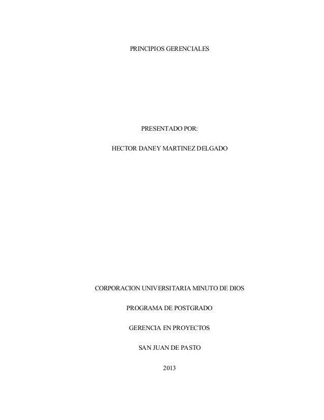 PRINCIPIOS GERENCIALES PRESENTADO POR: HECTOR DANEY MARTINEZ DELGADO CORPORACION UNIVERSITARIA MINUTO DE DIOS PROGRAMA DE ...