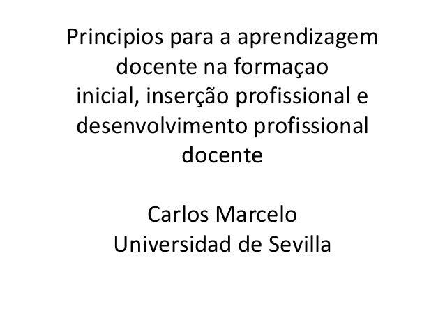 Principios para a aprendizagem      docente na formaçao inicial, inserção profissional e desenvolvimento profissional     ...