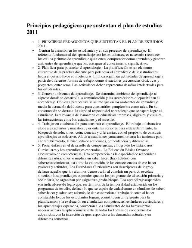 Principios pedagógicos que sustentan el plan de estudios2011    1. PRINCIPIOS PEDAGOGICOS QUE SUSTENTAN EL PLAN DE ESTUDIO...