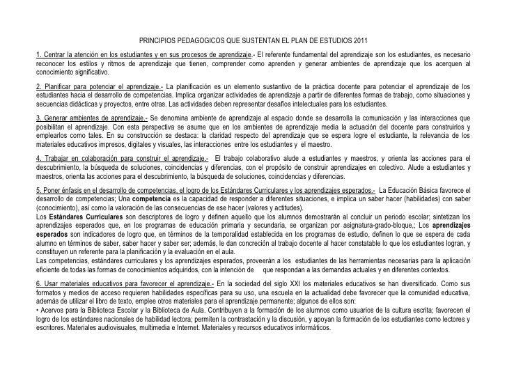 PRINCIPIOS PEDAGOGICOS QUE SUSTENTAN EL PLAN DE ESTUDIOS 20111. Centrar la atención en los estudiantes y en sus procesos d...