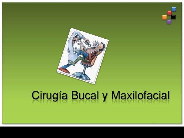Cirugía Bucal y Maxilofacial