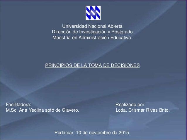 Universidad Nacional Abierta Dirección de Investigación y Postgrado Maestría en Administración Educativa. PRINCIPIOS DE LA...
