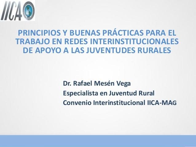 Principios y buenas prácticas para el trabajo en redes interistitucionales de apoyo a la juventudes rurales 1