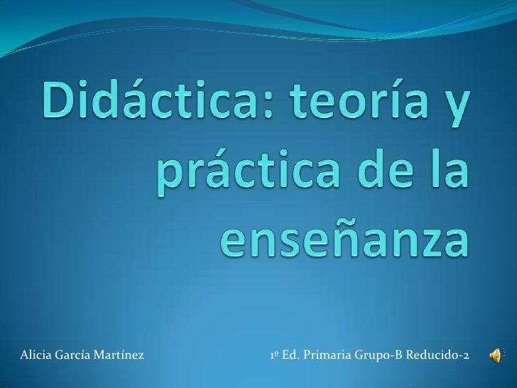 Alicia García Martínez   1º Ed. Primaria Grupo-B Reducido-2