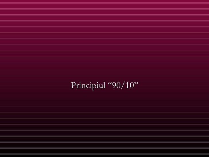 Principiul 90 10