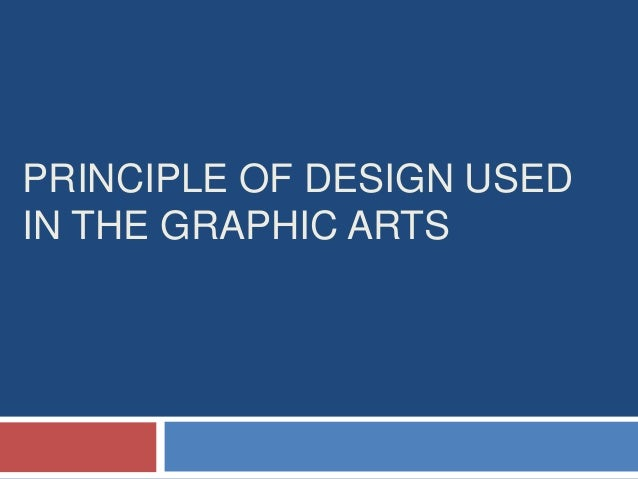 PRINCIPLE OF DESIGN USED IN THE GRAPHIC ARTS
