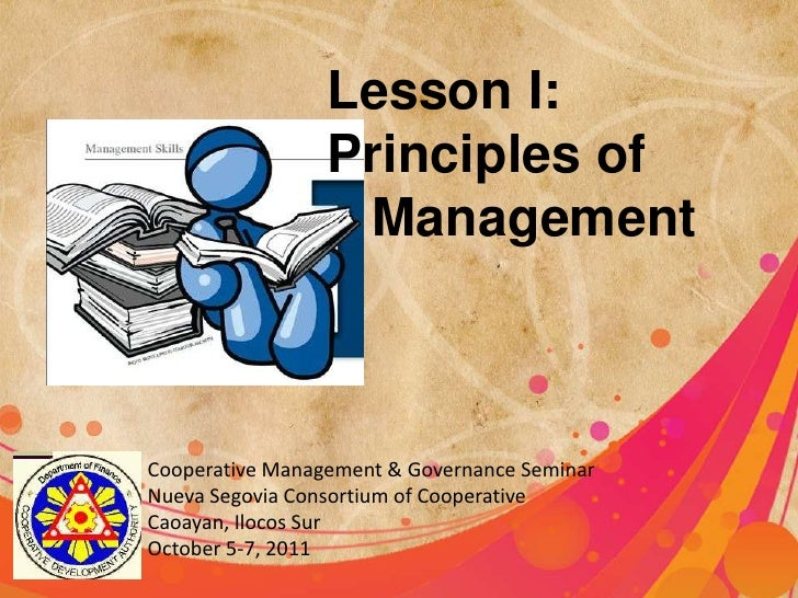 Lesson I:  <br />Principles of Management<br />Cooperative Management & Governance Seminar<br />Nueva Segovia Consortium o...