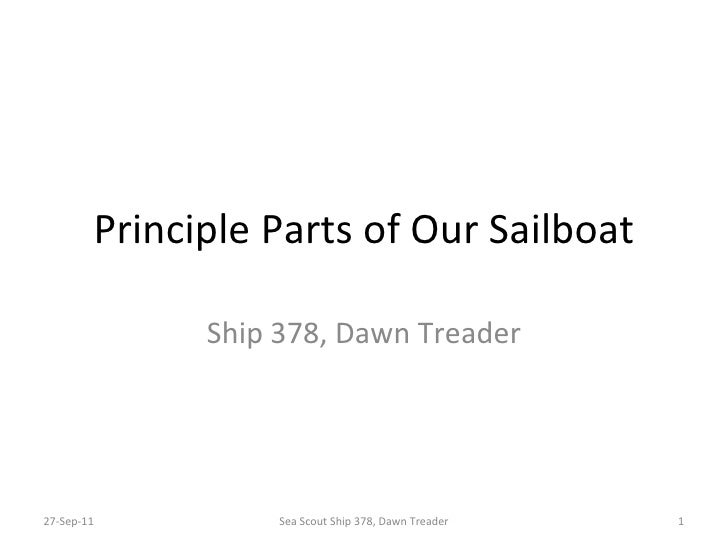 Principle Parts of Our Sailboat Ship 378, Dawn Treader 27-Sep-11 Sea Scout Ship 378, Dawn Treader