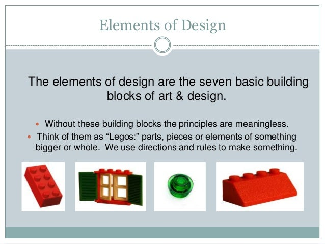 Elements of Design  The elements of design are the seven basic building blocks of art & design.  Without these building b...