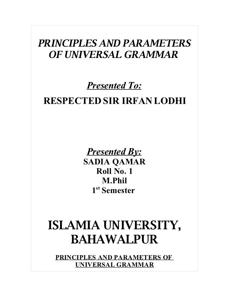 PRINCIPLES AND PARAMETERS   OF UNIVERSAL GRAMMAR            Presented To: RESPECTED SIR IRFAN LODHI              Presented...