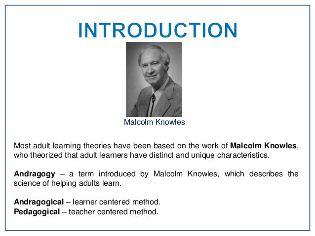 andragogy reflection malcom knowles essay Nur 647e week 5 discussion questions the term andragogy is often used to describe malcom knowles ' theory of and reflection through andragogy essays.