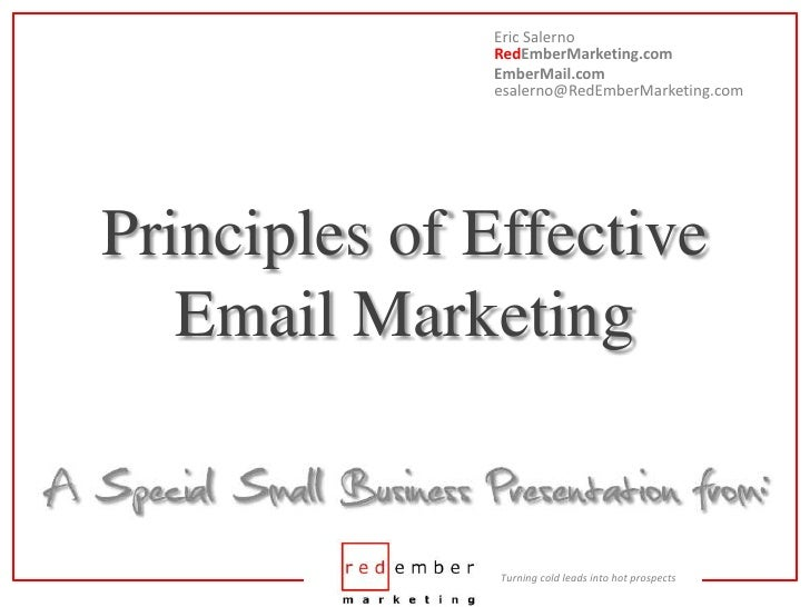 Eric SalernoRedEmberMarketing.com<br />EmberMail.comesalerno@RedEmberMarketing.com<br />Principles of EffectiveEmail Marke...
