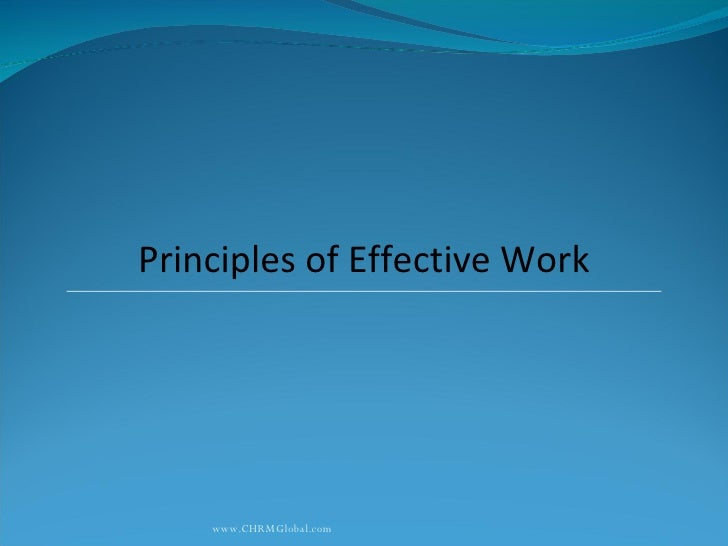 www.CHRMGlobal.com Principles of Effective Work