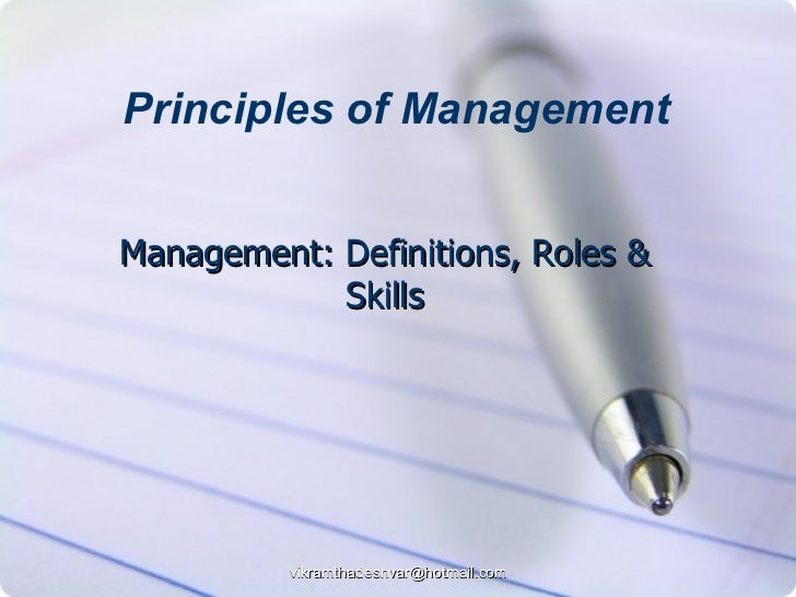 Management: Definitions, Roles & Skills Principles of Management