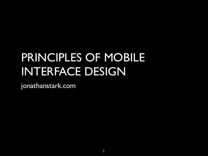 PRINCIPLES OF MOBILEINTERFACE DESIGNjonathanstark.com                    1