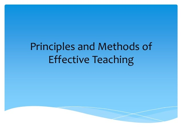 Principles and Methods of Effective Teaching