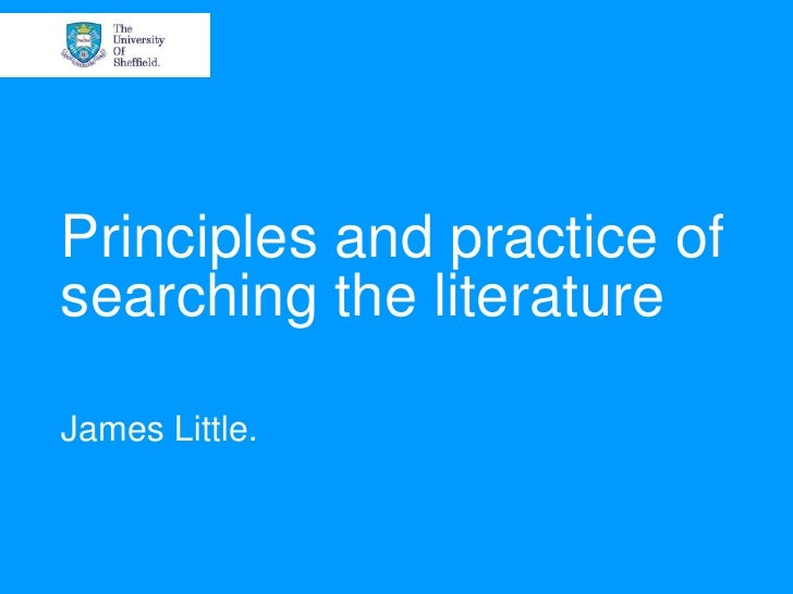 Principles and practice ofsearching the literatureJames Little.