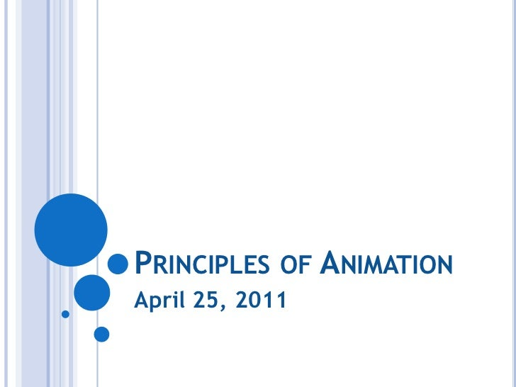 Principles of Animation<br />April 25, 2011<br />