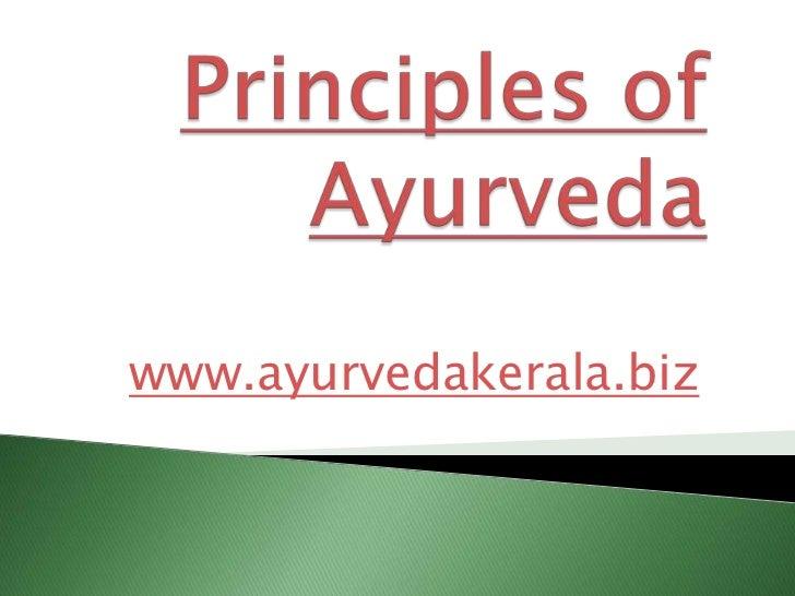 Principles of ayurveda |Ayurveda Kerala |Ayurvedic medicine|ayurveda India |ayurvedic treatments | ayurveda | medical tourism | panchakarma