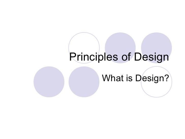 Principles of Design      What is Design?