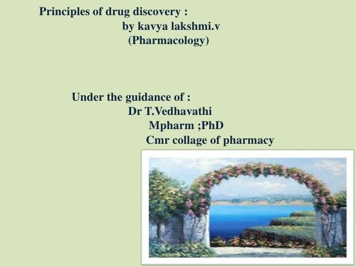 Principles of drug discovery :                            by kavya lakshmi.v                              (Pharmacology)  ...