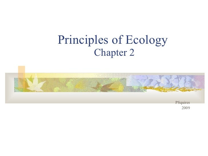 Principles of Ecology  Chapter 2 PSquires 2009