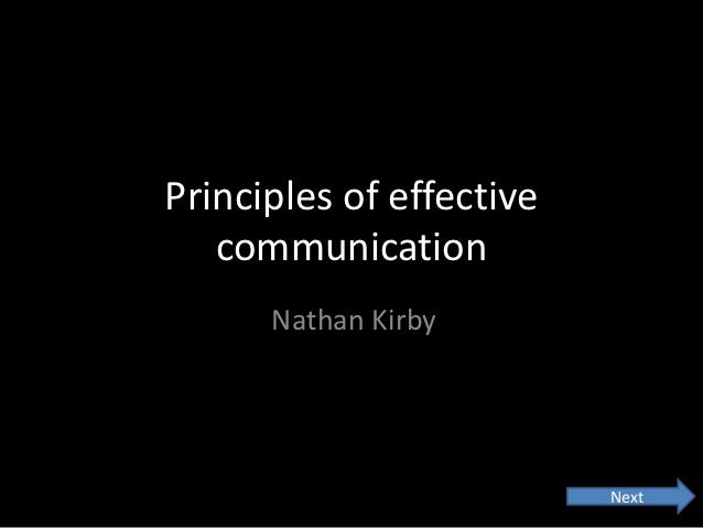Principles of effective   communication      Nathan Kirby                          Next