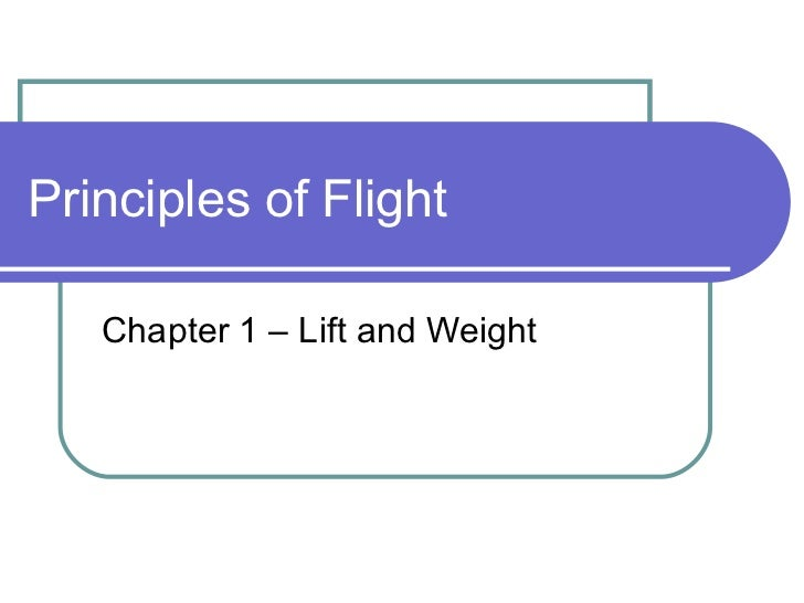 Principles of Flight Chapter 1 – Lift and Weight